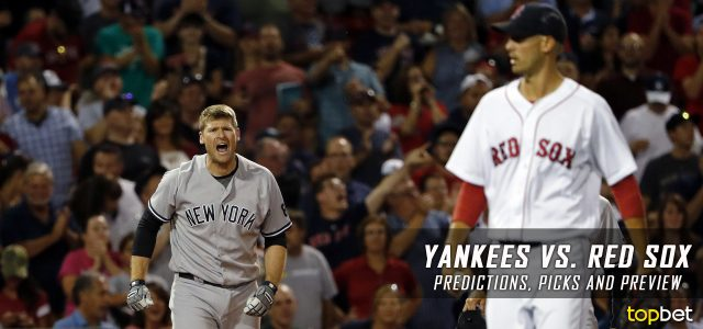 New York Yankees vs. Boston Red Sox Predictions, Picks and MLB Preview – April 25, 2017