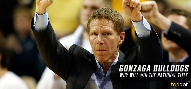 Why the Gonzaga Bulldogs Will Win the 2017 March Madness National Championship Game