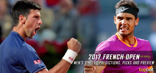 2017 French Open Men's Singles Predictions, Picks and Preview