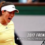 2017 French Open Women's Singles Predictions, Picks and Preview