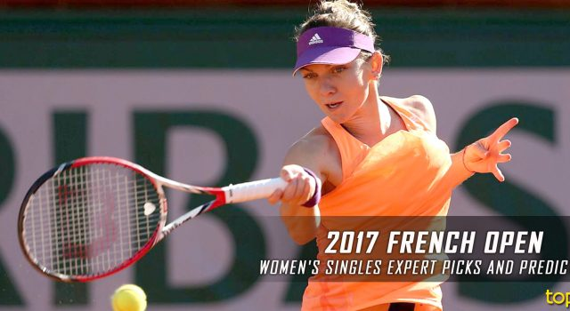 2017 French Open Women's Singles Expert Picks and Predictions