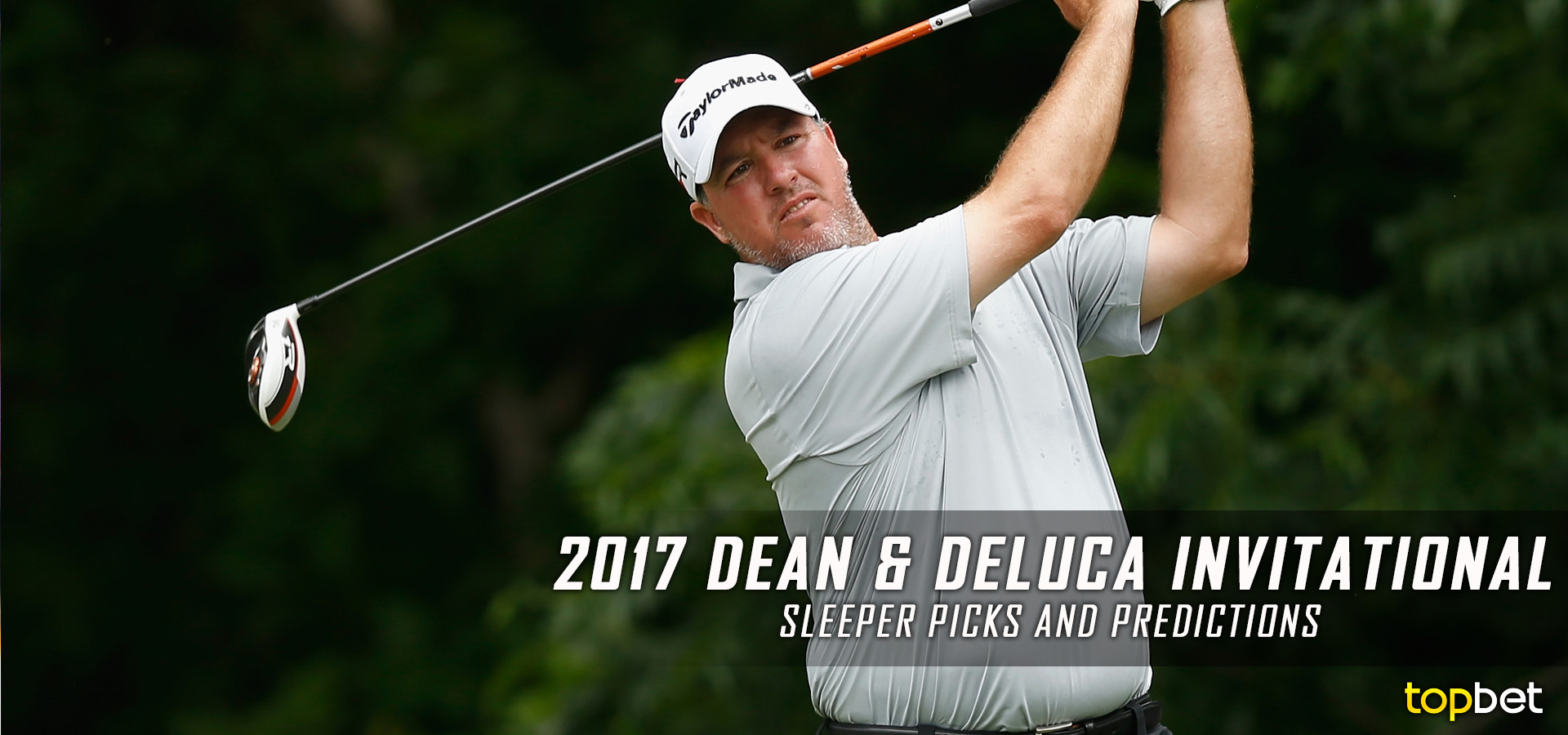 2017 Dean & DeLuca Invitational Sleeper Picks, Predictions, Odds, and PGA Golf Betting Preview