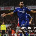 2017 FA Cup Final – Arsenal vs. Chelsea Predictions, Picks, Odds and Betting Preview