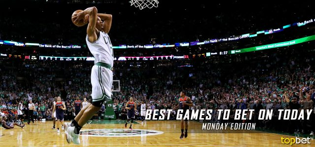 Best Games to Bet On Today – Monday Edition