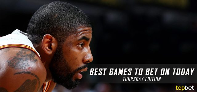 Best Games to Bet On Today – Thursday Edition