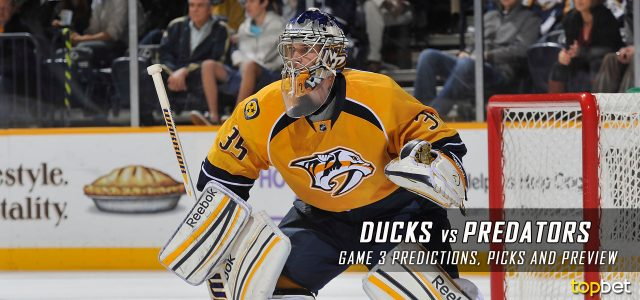 Anaheim Ducks vs. Nashville Predators Predictions, Picks and Preview – 2017 Stanley Cup Playoffs – Western Conference Finals Game Three