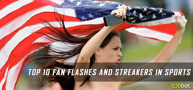 Top 10 Best Sports Fan Flashes and Streakers of All Time