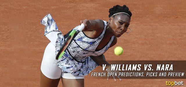 Venus Williams vs. Kurumi Nara Predictions, Odds, Picks and Tennis Betting Preview – 2017 French Open Second Round