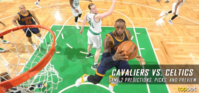 Cleveland Cavaliers vs. Boston Celtics Predictions, Picks and Preview – 2017 NBA Playoffs – Eastern Conference Finals Game Two
