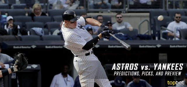 Houston Astros vs. New York Yankees Predictions, Picks and MLB Preview – May 11, 2017