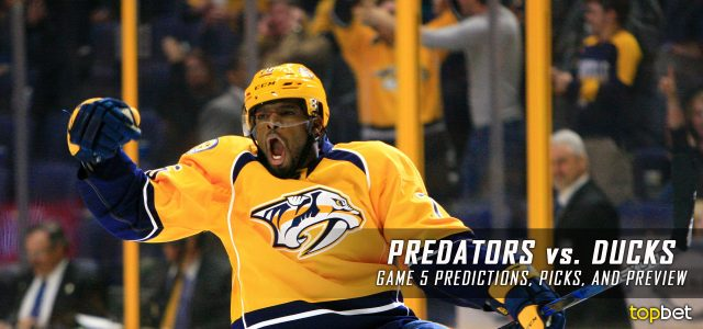Nashville Predators vs. Anaheim Ducks Predictions, Picks and Preview – 2017 Stanley Cup Playoffs – Western Conference Finals Game Five