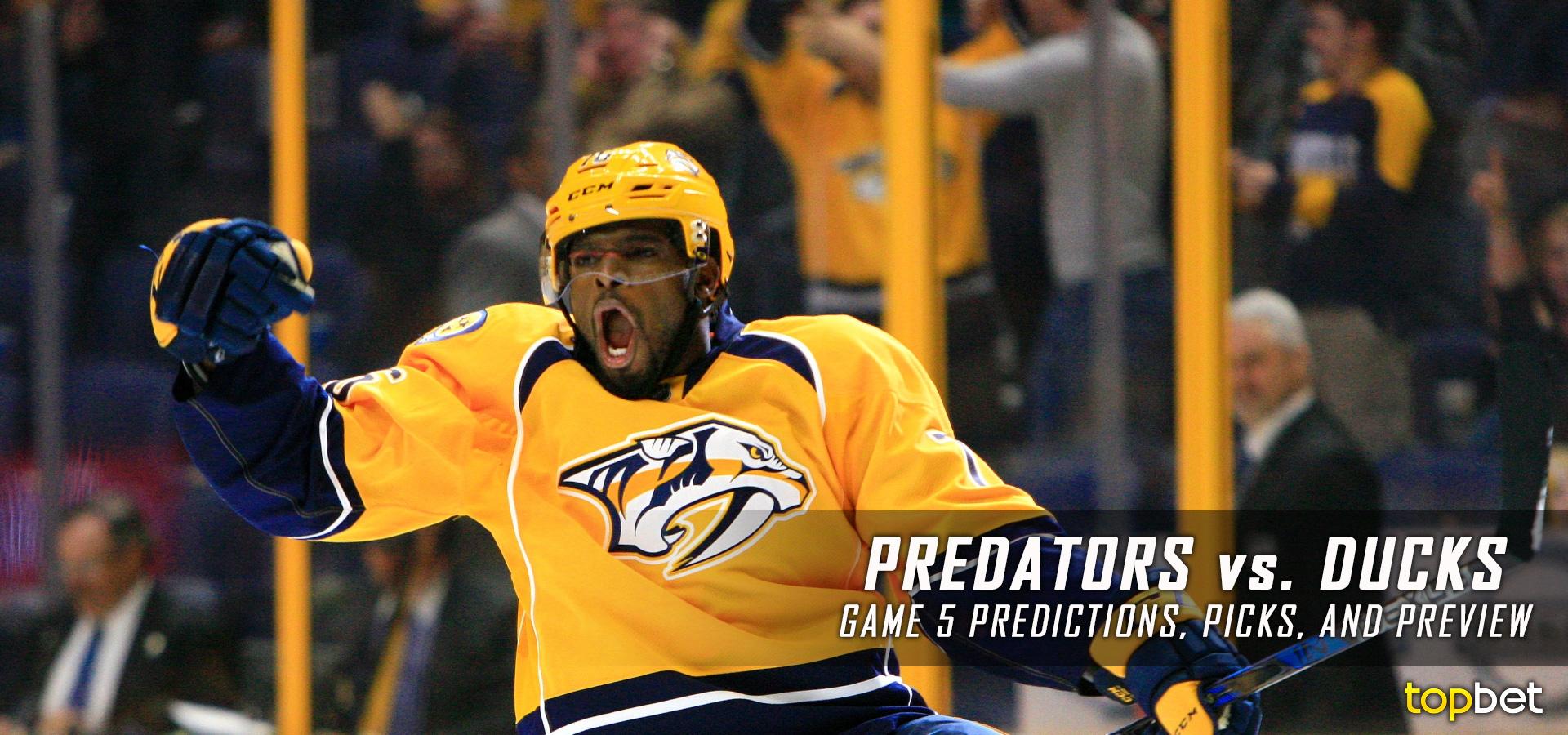 Predators vs Ducks Series Game 5 Predictions, Picks & Preview
