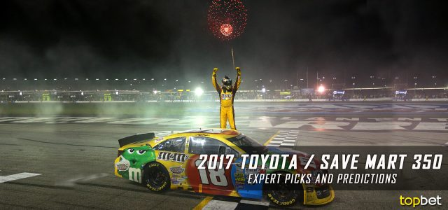2017 Toyota / Save Mart 350 Expert Picks and Predictions – NASCAR Betting Preview