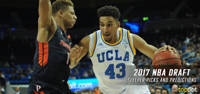 2017 NBA Draft Sleeper Picks and Predictions