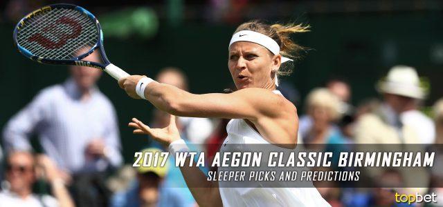 2017 WTA Aegon Classic Women's Singles Sleeper Picks and Predictions