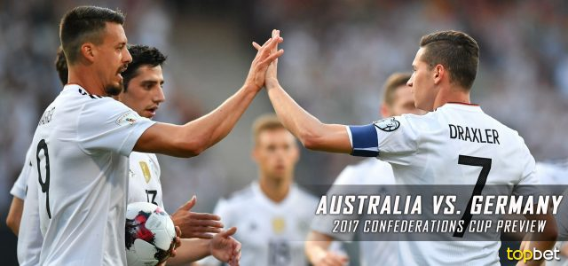 Australia vs. Germany Predictions, Picks, Odds and Betting Preview – 2017 FIFA Confederations Cup