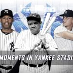 Greatest Moments in Yankee Stadium History