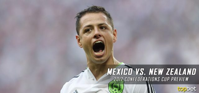 Mexico vs. New Zealand Predictions, Picks, Odds and Betting Preview – 2017 FIFA Confederations Cup