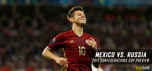 Mexico vs. Russia Predictions, Picks, Odds and Betting Preview – 2017 FIFA Confederations Cup