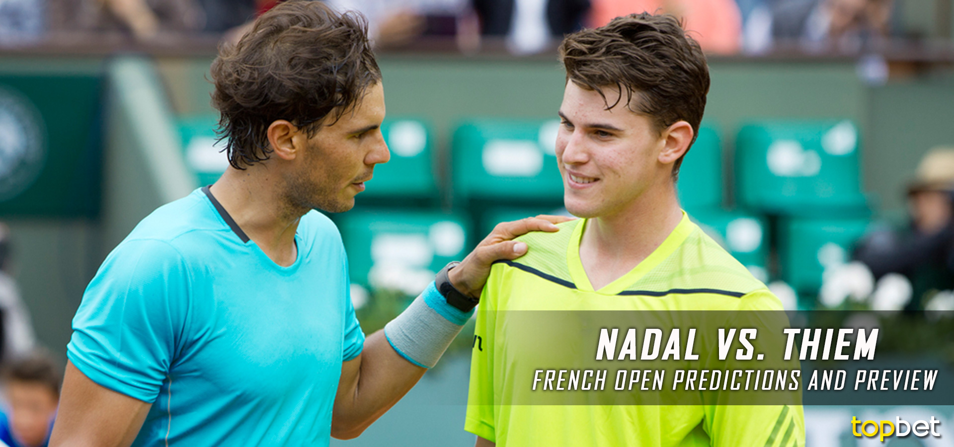 Nadal Vs Thiem Predictions Picks Odds 2017 French Open