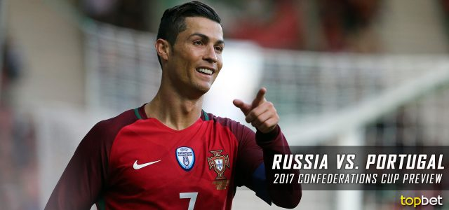 Russia vs. Portugal Predictions, Picks, Odds and Betting Preview – 2017 FIFA Confederations Cup