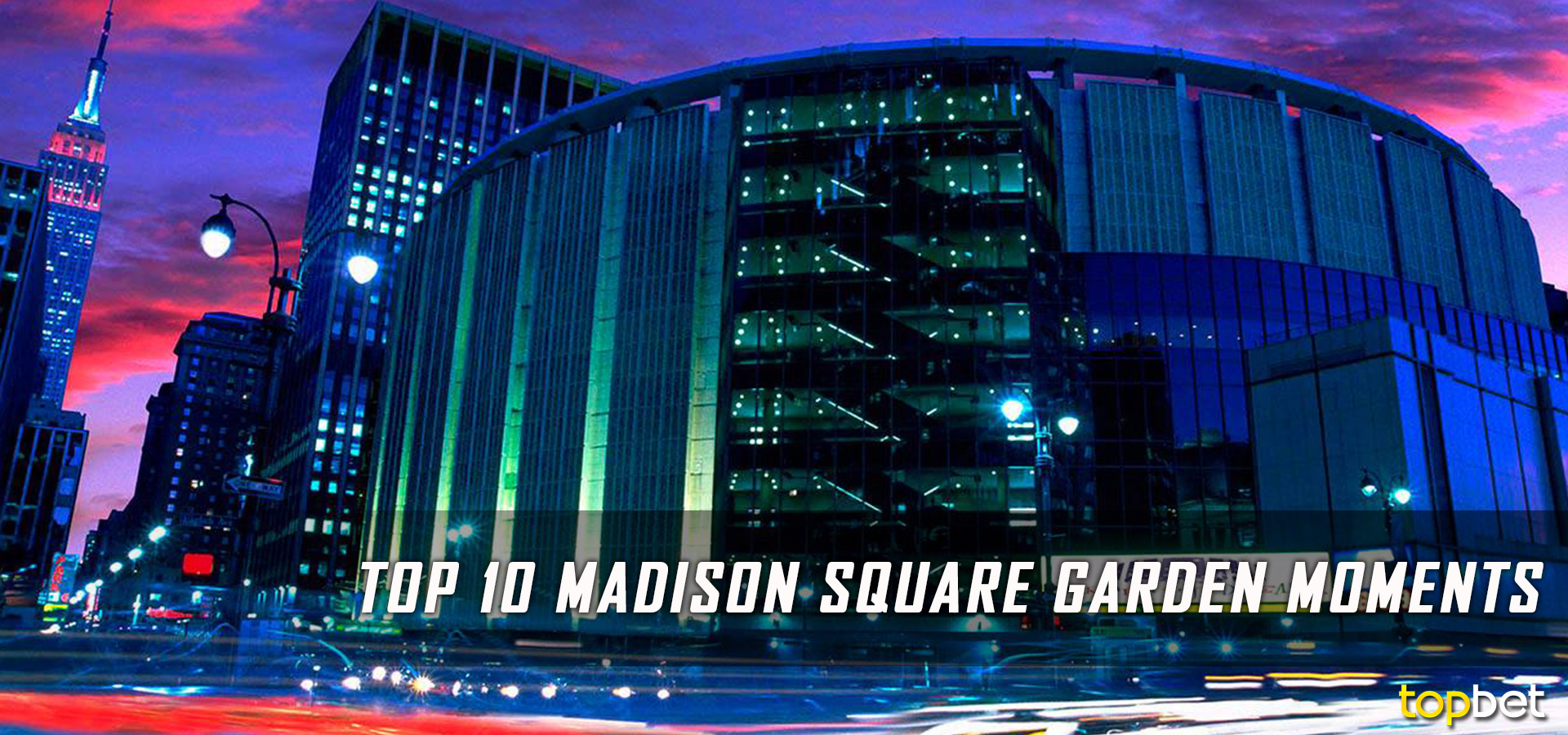 10 Best Madison Square Garden Moments Of All Time