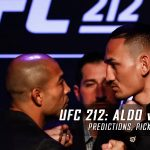 UFC 212: Aldo vs. Holloway Predictions, Picks and Betting Preview – June 3, 2017