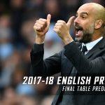 2017-18 Premier League Final Table Predictions