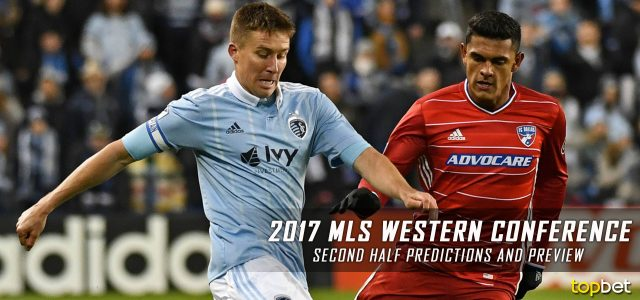 2017 MLS Western Conference Second Half Predictions, Picks and Preview