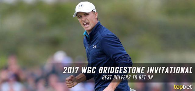 2017 WGC Bridgestone Invitational – Best Golfers to Bet On