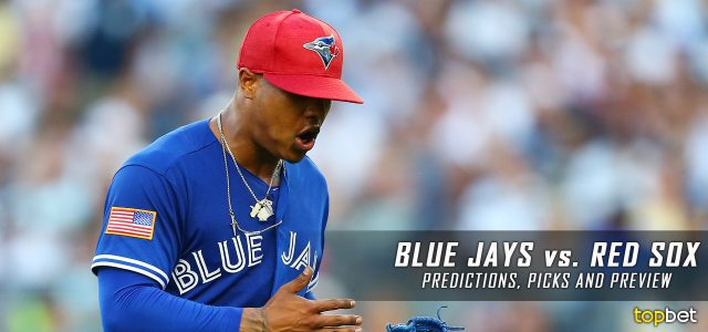 Toronto Blue Jays vs. Boston Red Sox Predictions, Picks and MLB Preview – July 17, 2017