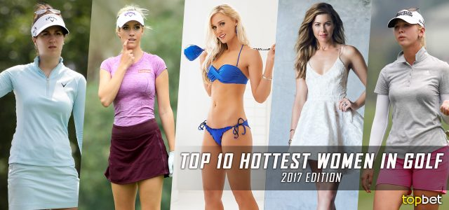 2017 Hottest Women in Golf Right Now