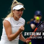 Elina Svitolina vs. Jelena Ostapenko Predictions, Odds, Picks, and Tennis Betting Preview – 2017 Wimbledon Fourth Round