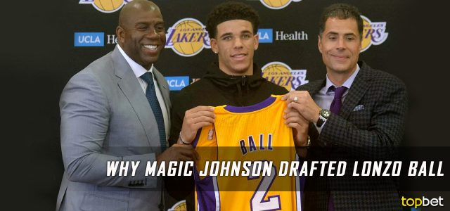 Why Did Magic Johnson Draft Lonzo Ball – A Writer's Opinion