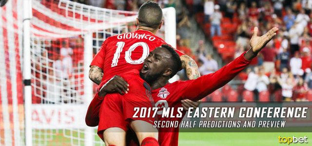 2017 MLS Eastern Conference Second Half Predictions, Picks and Preview