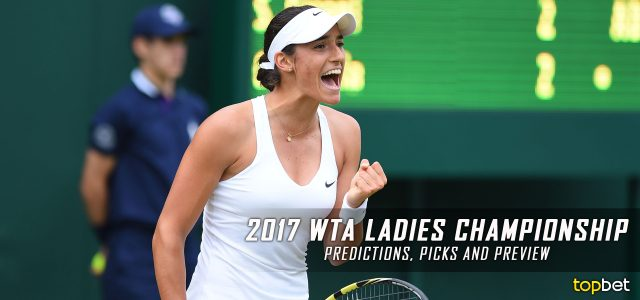 2017 WTA Ladies Championship Predictions, Picks and Preview