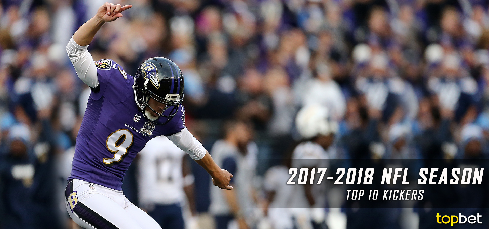 Top NFL Kickers: Best of the 2017-18 NFL Football Season