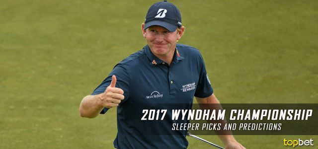 2017 Wyndham Championship Sleeper Picks and Predictions