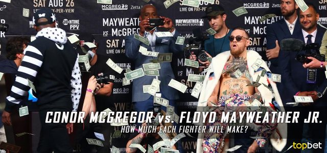 How much will Conor McGregor and Floyd Mayweather Jr make from this fight?