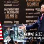 Mayweather vs McGregor - How the glove size change has altered the odds
