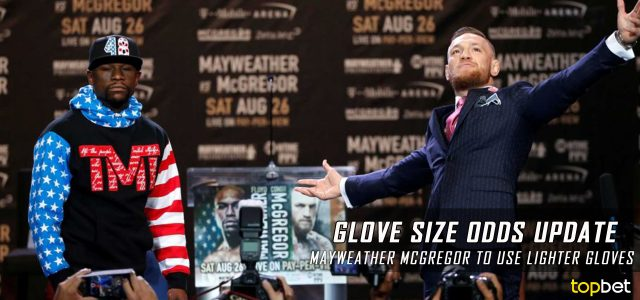 Mayweather vs McGregor – How the glove size change has altered the odds