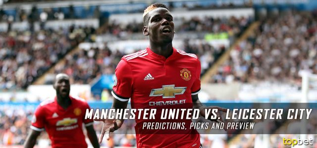 Manchester United vs. Leicester City Predictions, Odds, Picks and Premier League Betting Preview – August 26, 2017