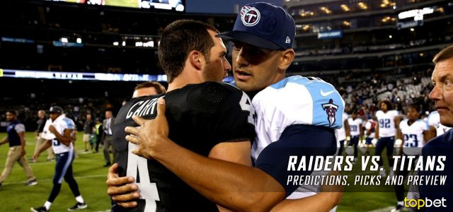 Oakland Raiders vs. Tennessee Titans Predictions, Odds, Picks and NFL Week 1 Betting Preview – September 10, 2017