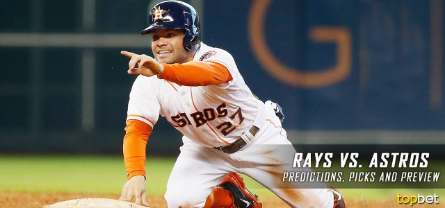 Tampa Bay Rays vs. Houston Astros Predictions, Picks and MLB Preview – August 3, 2017