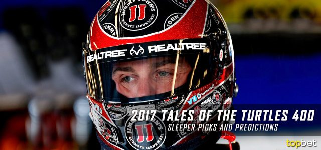 2017 Tales of the Turtles 400 Sleeper Picks and Predictions