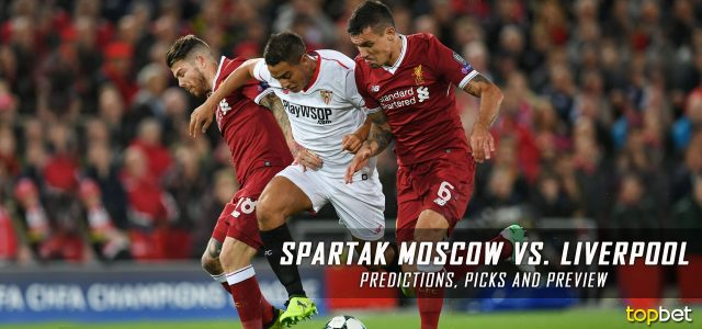 Spartak Moscow vs. Liverpool Predictions, Odds, Picks and UEFA Champions League Betting Preview – September 26, 2017