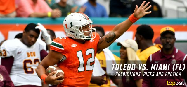 Toledo Rockets vs. Miami Hurricanes Predictions, Picks, Odds and NCAA Football Week Four Betting Preview – September 23, 2017