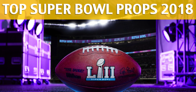 Best Super Bowl Prop Bets of 2018 – Super Bowl LII Prop Betting