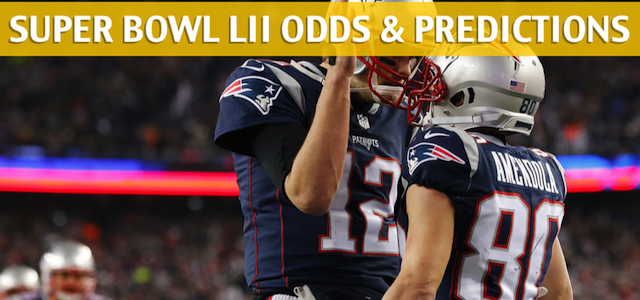 Philadelphia Eagles vs New England Patriots Predictions, Odds, Picks and Preview -Super Bowl LII