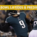 Super Bowl LII Predictions, Odds, Picks and Betting Preview – February 4 2018